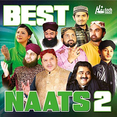 Best Naats, Vol. 2 - Islamic Naats (The Best Of Islamic Music Vol 2)