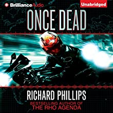 Once Dead: A Rho Agenda Novel Audiobook by Richard Phillips Narrated by MacLeod Andrews