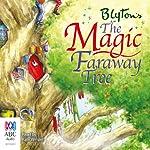 The Magic Faraway Tree: The Faraway Tree Series, Book 2   Enid Blyton