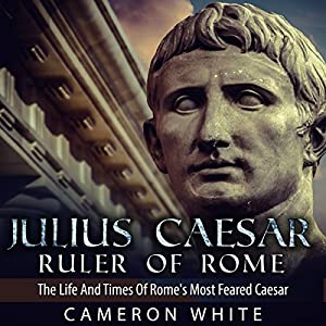 Julius Caesar, Ruler of Rome Audiobook