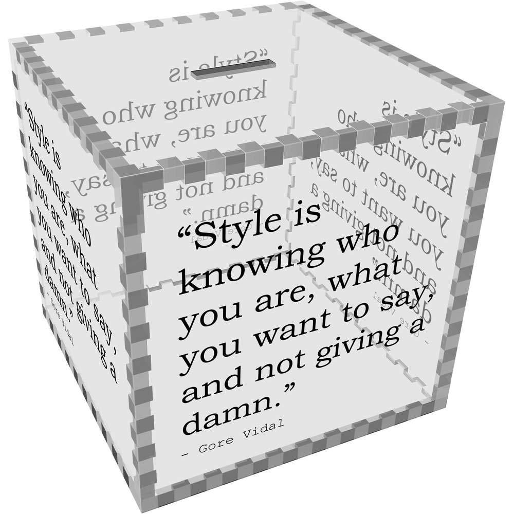 Stamp Press Large 'Style is knowing who you are, what you want to say, and not giving a damn.' Quote by Gore Vidal Clear Money Box / Piggy Bank (MB00040656)