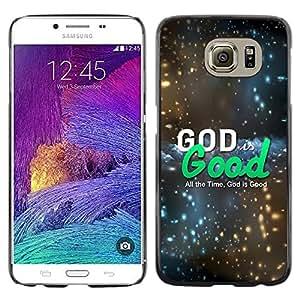 Be Good Phone Accessory // Dura Cáscara cubierta Protectora Caso Carcasa Funda de Protección para Samsung Galaxy S6 SM-G920 // BIBLE God Is Good