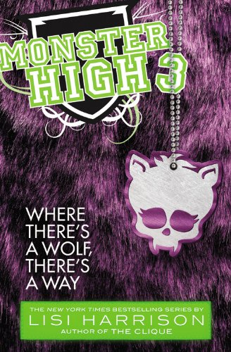 Monster High: Where There's a Wolf, There's a -