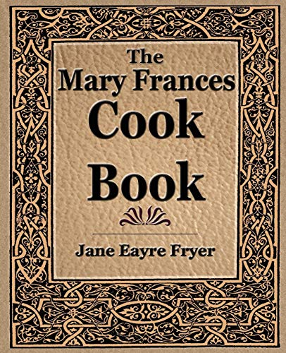 The Mary Frances Cook Book (1912) Jane Eayre Fryer