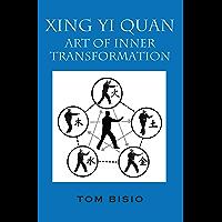 Xing Yi Quan: Art of Inner Transformation
