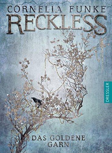 Reckless - Das goldene Garn: Band 3