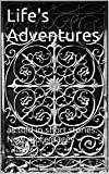Life's Adventures: as told in short stories. 3rd Edition