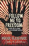 Follow Me to Freedom, John M. Perkins and Shane Claiborne, 0830751203
