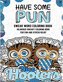Swear Word Coloring Book Have Some Pun Hilarious Sweary For Fun And