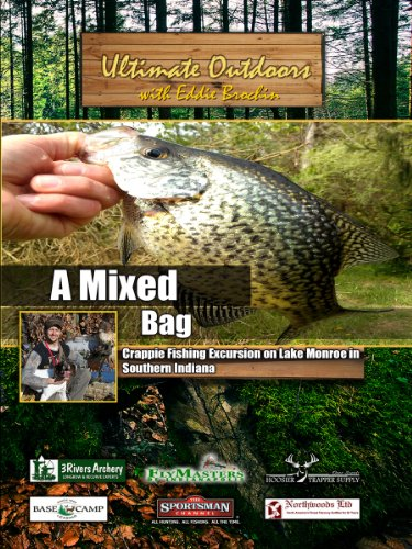 Ultimate Outdoors with Eddie Brochin A Mixed Bag Crappie Fishing Excursion on Lake Monroe