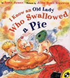I Know An Old Lady Who Swallowed A Pie (Turtleback School & Library Binding Edition)