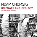 On Power and Ideology: The Managua Lectures Audiobook by Noam Chomsky Narrated by Brian Jones