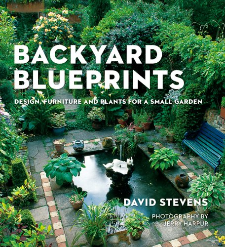 Cheap  Backyard Blueprints: Design, Furniture and Plants for a Small Garden