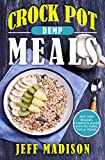 Crock Pot Dump Meals: 25 Slow Cooker Recipes For Hassle-Free Dinners (Good Food Series)