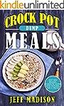 Crock Pot Dump Meals: 25 Slow Cooker...
