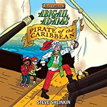 Abigail Adams, Pirate of the Caribbean: Time Twisters, Book 2 Audiobook by Steve Sheinkin Narrated by Marc Thompson