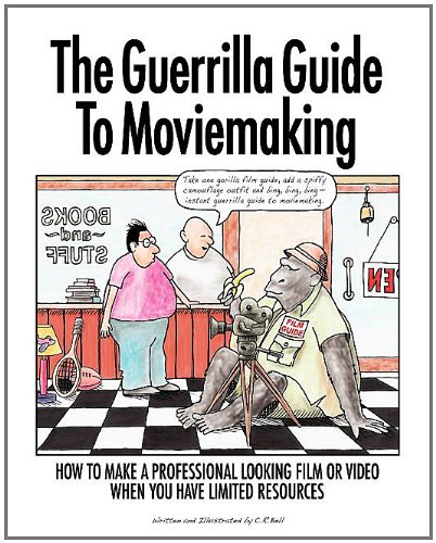The Guerrilla Guide To Moviemaking
