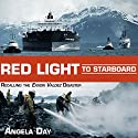 Red Light to Starboard: Recalling the Exxon Valdez Disaster Audiobook by Angela Day Narrated by Chris Abell