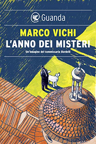 L'anno dei misteri: Un'indagine del commissario Bordelli (Italian Edition)