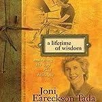 A Lifetime of Wisdom: Embracing the Way God Heals You | Joni Eareckson Tada