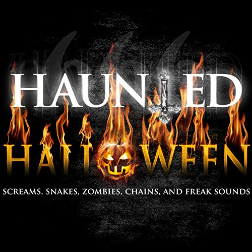 Haunted Halloween - Screams, Snakes Zombies, Chains and Freak -