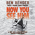 Now You See Him : Roy Ballard, Book 4 | Ben Rehder