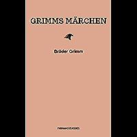 Grimms Märchen (Komplette Sammlung - 200+ Märchen): Rapunzel, Hänsel und Gretel, Aschenputtel, Dornröschen…
