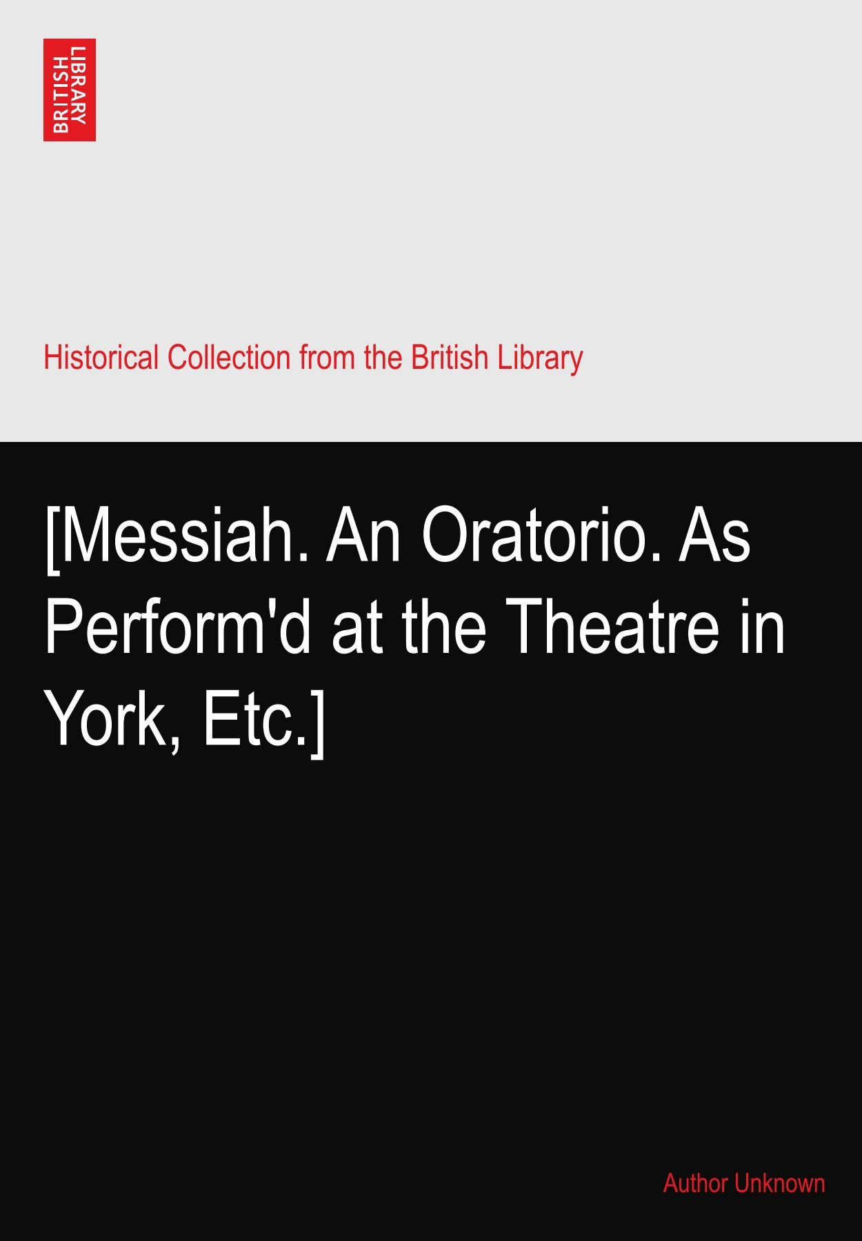 Read Online [Messiah. An Oratorio. As Perform'd at the Theatre in York, Etc.] pdf