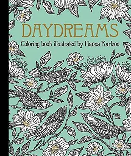 Daydreams Coloring Book Originally Published In Sweden As Dagdrommar Karlzon Hanna 9781423645566 Amazon Com Books