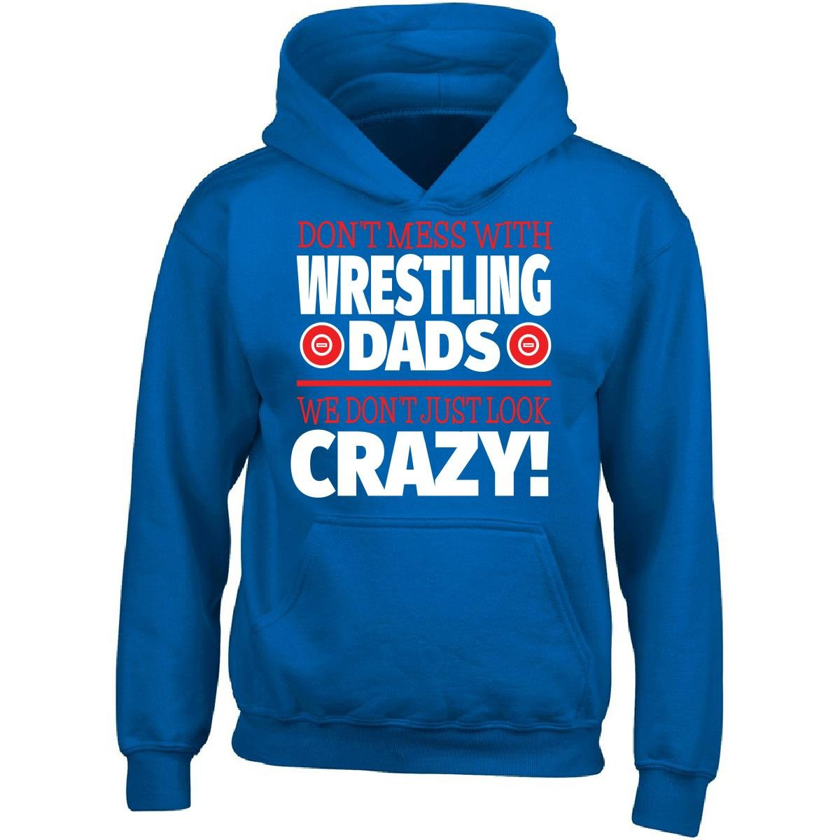 Crazy Wrestling Family - Don't Mess With Wrestling Dads - Adult Hoodie 2XL Royal