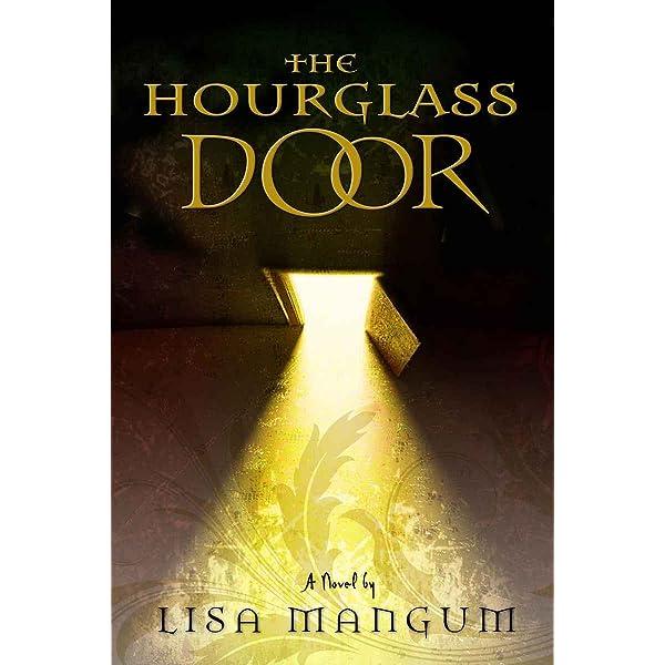The Hourglass Door Hourglass Door 1 By Lisa Mangum