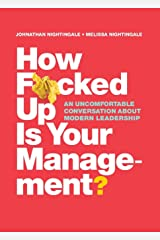 How F*cked Up Is Your Management?: An uncomfortable conversation about modern leadership Paperback