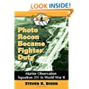 Photo Recon Became Fighter Duty: Marine Observation Squadron 251 in World War II