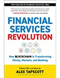 Financial Services Revolution: How Blockchain is Transforming Money, Markets, and Banking