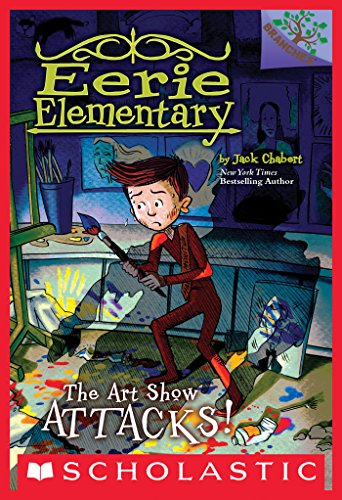 The Art Show Attacks!: A Branches Book (Eerie Elementary #9) (Best Monitors For Trade Shows)