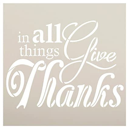 Amazon.com: In All Things GIVE Thanks Stencil by StudioR12| Reusable ...