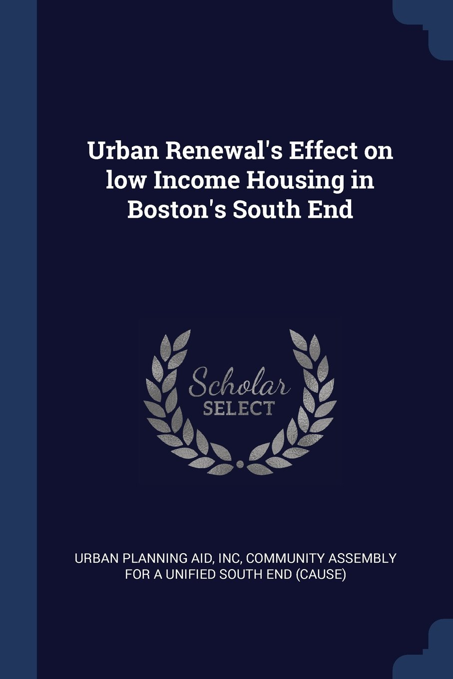 Urban Renewal's Effect on low Income Housing in Boston's South End pdf epub
