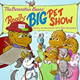 The Berenstain Bears' Really Big Pet Show