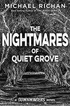 The Nightmares of Quiet Grove (The Downwinders Book 6) by [Richan, Michael]