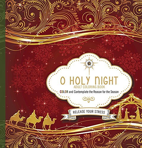O Holy Night Adult Coloring Book: Color and Contemplate the Reason for the Season (Pages Wreath Christmas Coloring)