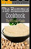 Hummus Cookbook: The Ultimate Guide