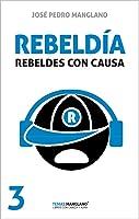 Rebeldía: Rebeldes Con Causa (Temas Manglano Nº