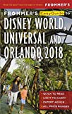 Frommer s EasyGuide to Disney World, Universal and Orlando 2018 (EasyGuides)