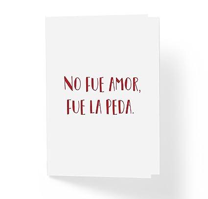 No Fue Amor Fue La Peda tarjeta de amor español amor tarjeta de ...