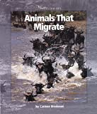 Animals That Migrate, Carmen Bredeson, 0531165736