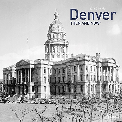 2018 Denver Then and Now Wall Calendar