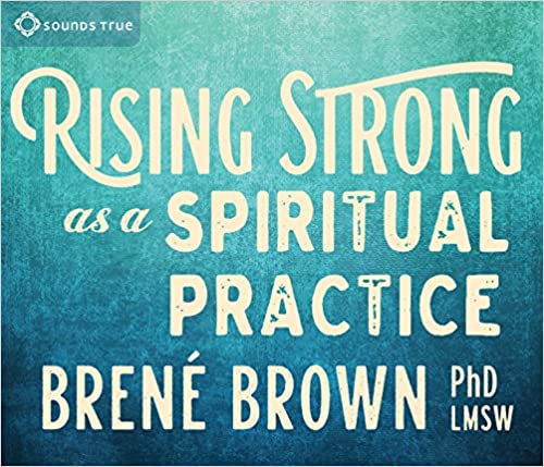 image for Rising Strong as a Spiritual Practice