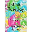 Infinite Tuesday: An Autobiographical Riff Audiobook by Michael Nesmith Narrated by Michael Nesmith