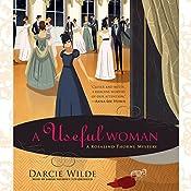 A Useful Woman: A Rosalind Thorne Mystery, Book 1 | Darcie Wilde
