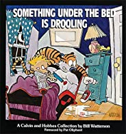 Something Under the Bed Is Drooling: A Calvin and Hobbes Collection (Volume 3)
